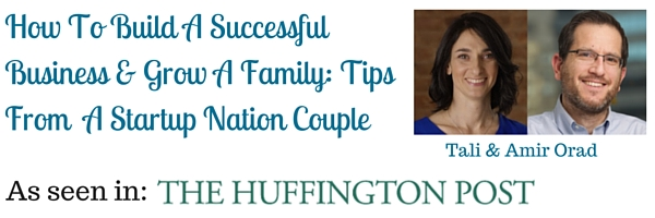 How To Build A Successful Business & Grow A Family: Tips From A Startup Nation Couple